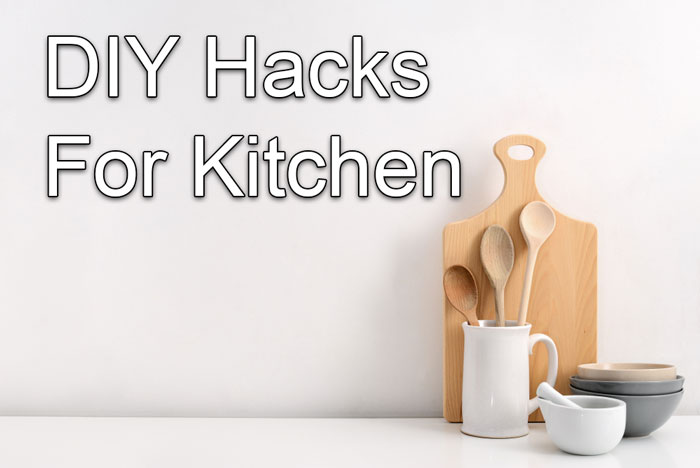 DIY Hacks for Kitchen To Try at Home